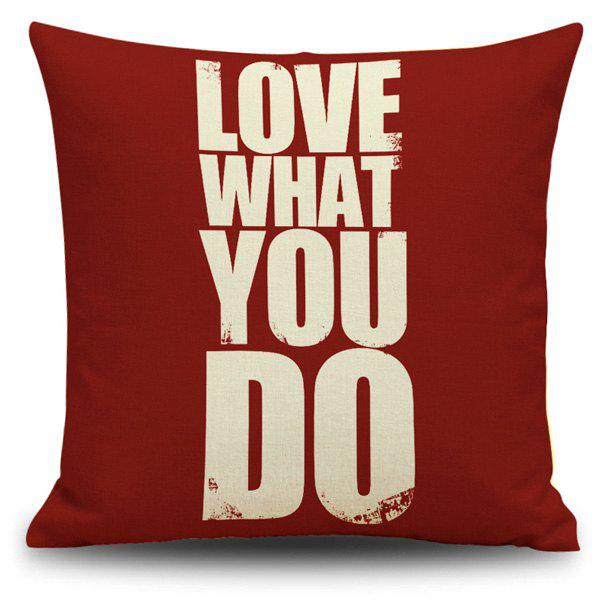 Love What You Do Proverb Printing Pillow Case - RED