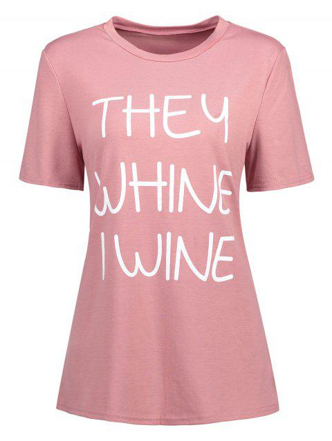 Print They Whine I Wine T-shirt - PINK XL