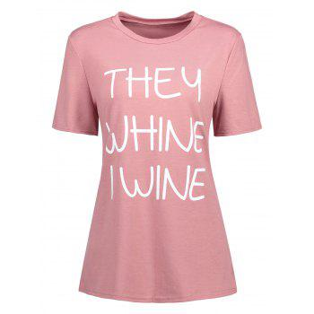 Print They Whine I Wine T-shirt - PINK PINK