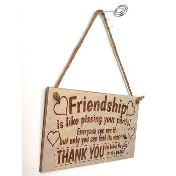 Home Decor Friendship Signed Hanging Wooden Plaque - BURLYWOOD