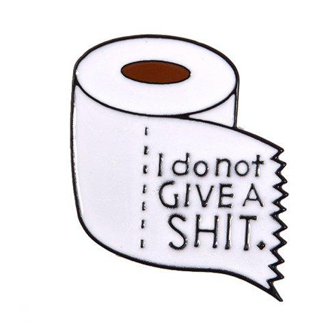 Creative Toilet Paper Badge Drop Oil Alloy Brooch - WHITE I DO NOT GIVE A SHIT