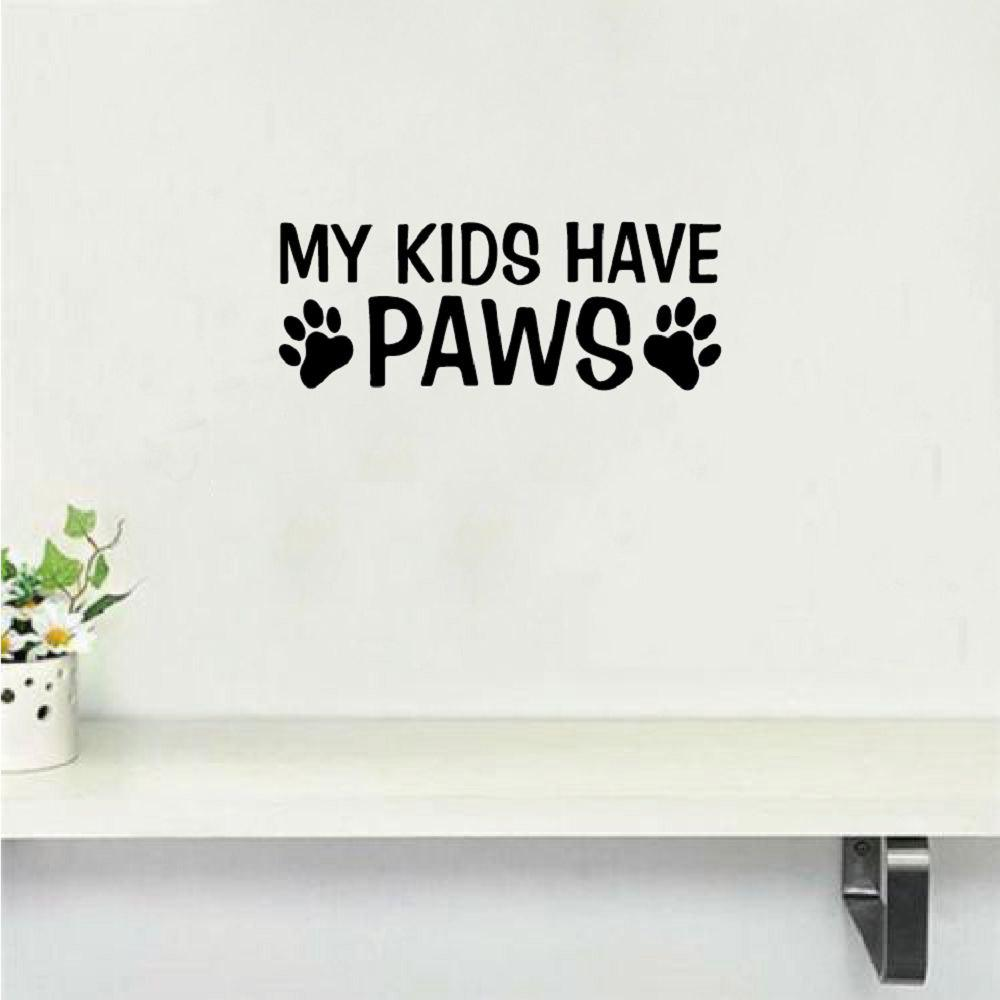 DSU  My Kids Have Paws Wall Sticker Funny Dog Paws Animal Vinyl Wall Decal Home Decor dsu details about happy girls wall sticker vinyl decal home room decor quote