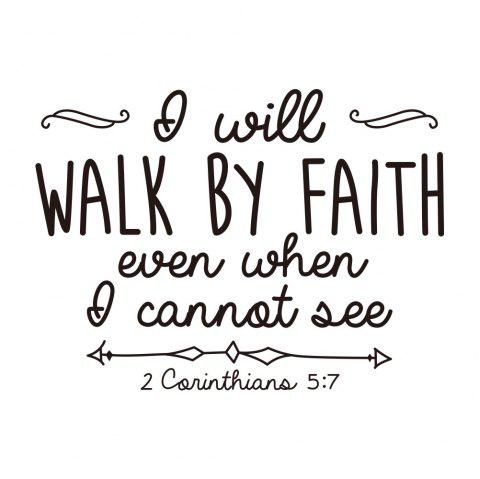 I Will Walk By Faith Even When Art Apothegm Home Decal Wall Removable Sticker - BLACK 31.7*43CM